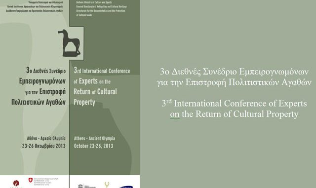 The 3rd International Conference on the Return of Cultural Property, Athens and Ancient Olympia, Greece, 23-26 Oct., 2013.